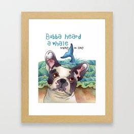 Bubba Heard a Whale Framed Art Print
