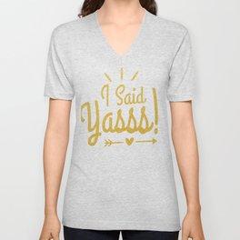 I Said Yasss Wedding Announcement Engagement Yes Unisex V-Neck