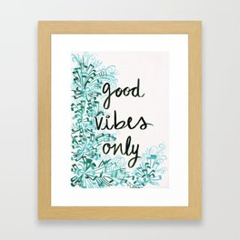 Good Vibes Only Framed Art Print