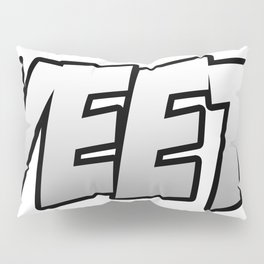YEET Pillow Sham