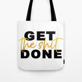 Get the Shit Done Motivational Tote Bag