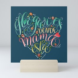 Lettering Quote - Home is where mom is - Hogar es donde está mamá | Mini Art Print