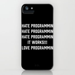 I hate Programming Funny Programmer gift iPhone Case