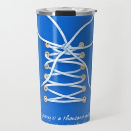 A Journey of A Thousand Miles Begins With A Single Step- Lao Tzu Quote Travel Mug