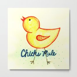 Chicks Rule by Jenny Elkins Metal Print