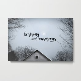 Strong and Courageous - Barn Metal Print
