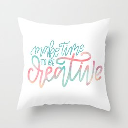 Make Time To Be Creative, Watercolor, Creativity, Art Throw Pillow