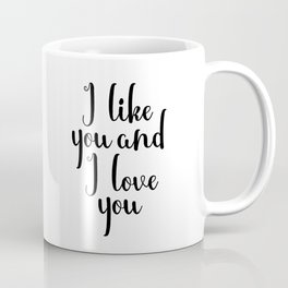 I Like You And I Love You, Valentines, Valentines Sign, Love Prints, Gift for Boyfriend Girlfriend Coffee Mug