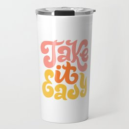Take it Easy Travel Mug