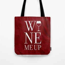 Wine Me Tote Bag