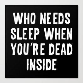 Who Needs Sleep Canvas Print