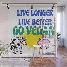 LIVE LONGER LIVE BETTER Wall Mural