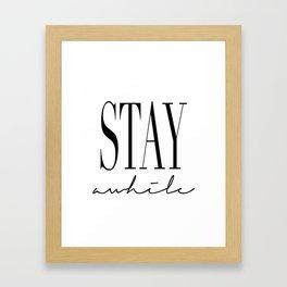 stay awhile Framed Art Print