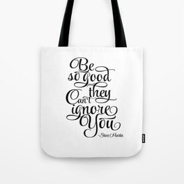 Inspirational Print, Motivation poster Be So Good They Can't Ignore You, Steve Martin, Printable Tote Bag