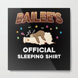 Bailee Name Gift Sleeping Shirt Sleep Napping Metal Print
