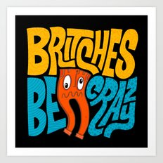 Britches be Crazy Art Print