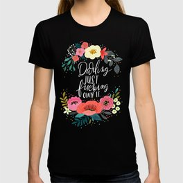 Swearapy Chic: Darling Just Fucking Own It T-shirt