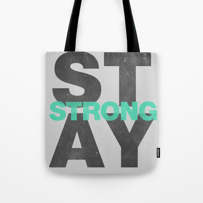 Stay Strong Tote Bag By Tylerbramer