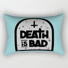 Death is Bad Rectangular Pillow