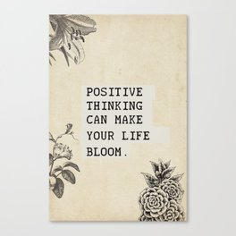 Positive thinking can make your life bloom Eclectic  Canvas Print