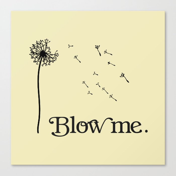 Blow Me Dandelion Flower Typography Canvas Print