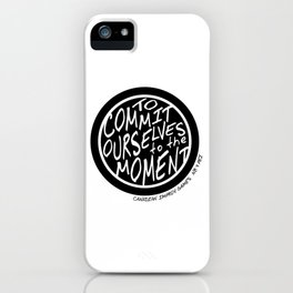 To Commit Ourselves to the Moment - Canadian Improv Games iPhone Case