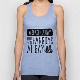 A Season A Day Keeps The Fanboys At Bay Unisex Tank Top