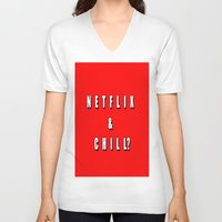 netflix V-neck T-shirts featuring Netflix & chill? by queensveinsen