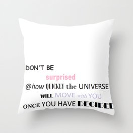 once U decide Throw Pillow
