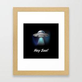 Hey Sue Framed Art Print