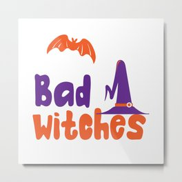 Bad Witches Metal Print