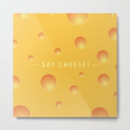 Say cheese! Metal Print