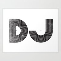 dj Art Prints featuring DJ by Jonah Makes Artstuff