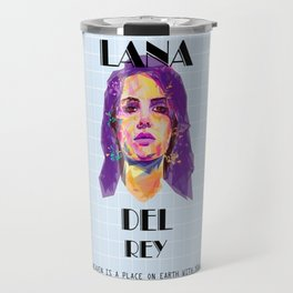 LanaDelRey HEAVEN IS A PLACE ON EARTH WITH YOU. Travel Mug