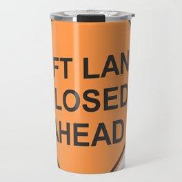 """Lane closed ahead"" - 3d illustration of yellow roadsign isolated on white background Travel Mug"