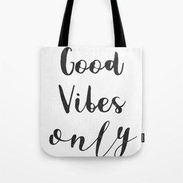 Good vibes only nice) Tote Bag