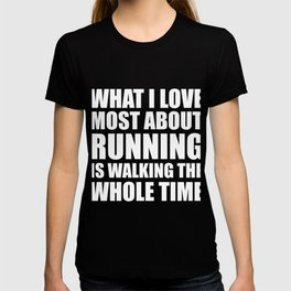 What I Love Most About Running T-shirt
