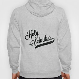 Holy Schnikes Hoody
