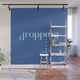 DROPPING Wall Mural
