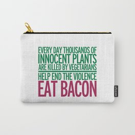Eat Bacon Funny Quote Carry-All Pouch