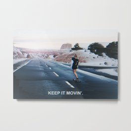 Keep it Movin' Metal Print