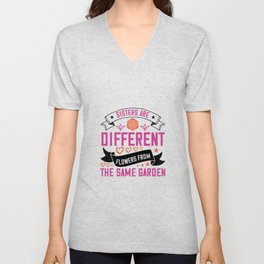 Sisters are different flowers Unisex V-Neck