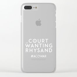 ACOWAR - A Court of Wanting a Rhysand - White Text Clear iPhone Case