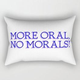 more oral, no morals Rectangular Pillow