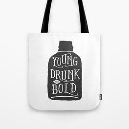 Young, Drunk and Bold Tote Bag