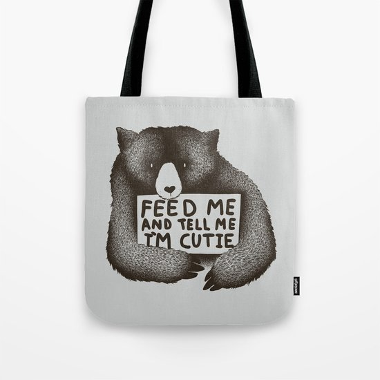 Feed Me And Tell Me Im Cutie Tote Bag