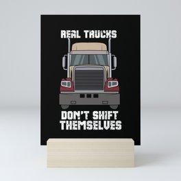 Real Trucks Don't Shift Themselves Mini Art Print