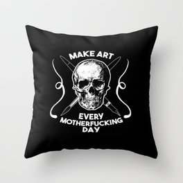 Make Art Every Motherfucking Day (white on black) Throw Pillow