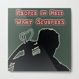 Daryl Dixon-People in Hell Want Slurpees Metal Print