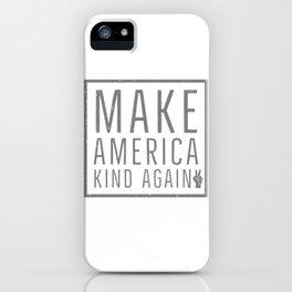 Make America Kind Again iPhone Case